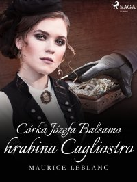 Córka Józefa Balsamo hrabina Cagliostro - Maurice Leblanc - ebook