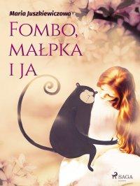 Fombo, małpka i ja - Maria Juszkiewiczowa - ebook