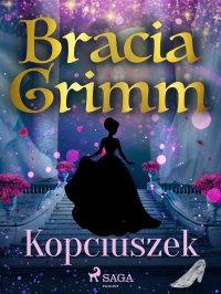 Kopciuszek - Bracia Grimm - ebook