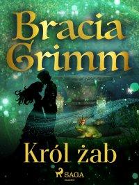 Król żab - Bracia Grimm - ebook