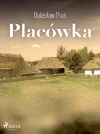 Placówka - Bolesław Prus - ebook