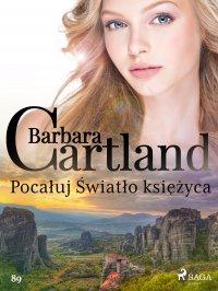 Pocałuj Światło księżyca - Barbara Cartland - ebook