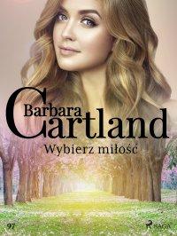 Wybierz miłość - Barbara Cartland - ebook