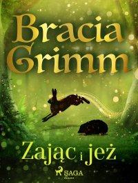 Zając i jeż - Bracia Grimm - ebook