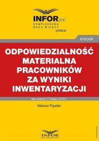 Odpowiedzialność materialna pracowników za wyniki inwentaryzacji - Mariusz Pigulski - ebook
