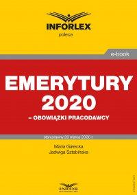 Emerytury 2020 – obowiązki pracodawcy - Maria Gałecka - ebook