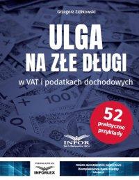 Ulga na złe długi w VAT i podatkach dochodowych - Grzegorz Ziółkowski - ebook