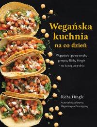 Wegańska kuchnia na codzień - Richa Hingle - ebook
