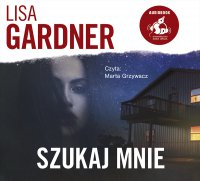 Szukaj mnie - Lisa Gardner - audiobook