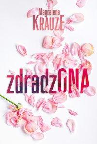 Zdradzona - Magdalena Krauze - ebook
