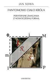 Fantomowe ciało króla. Peryferyjne zmagania z nowoczesną formą - Jan Sowa - ebook