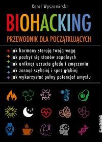 Biohacking. Przewodnik dla początkujących - Karol Wyszomirski - ebook