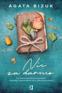 Nic za darmo - Agata Bizuk - ebook
