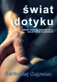 Świat dotyku - Bartłomiej Gajowiec - ebook