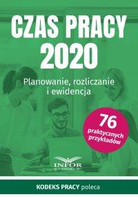 Czas pracy 2020.Planowanie, rozliczanie i ewidencja - Opracowanie zbiorowe - ebook