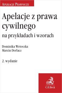 Apelacje z prawa cywilnego na przykładach i wzorach. Wydanie 2 - Marcin Derlacz - ebook
