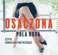 Osaczona - Pola Roxa - audiobook