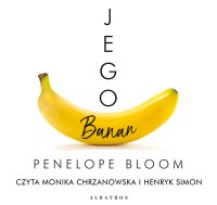 Jego banan - Penelope Bloom - audiobook