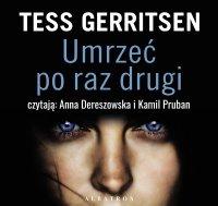Umrzeć po raz drugi - Tess Gerritsen - audiobook