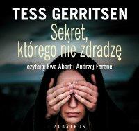 Sekret, którego nie zdradzę - Tess Gerritsen - audiobook