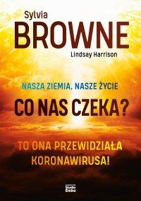 Nasza Ziemia, nasze życie. Co nas czeka? - Sylvia Browne - ebook