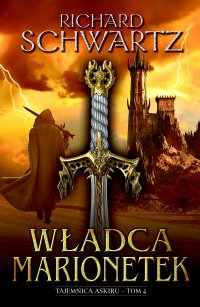 Władca marionetek. Tajemnica Askiru. Tom 4 - Richard Schwartz - ebook