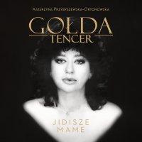 Gołda Tencer. Jidisze Mame - Gołda Tencer - audiobook