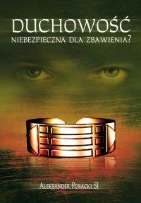 Duchowość niebezpieczna dla zbawienia? - dr hab. Aleksander Posacki - audiobook