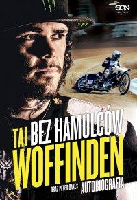 Bez hamulców. Tai Woffinden. Autobiografia - Tai Woffinden - ebook