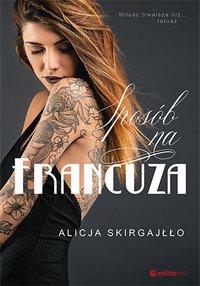 Sposób na Francuza - Alicja Skirgajłło - ebook