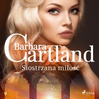 Siostrzana miłość - Barbara Cartland - audiobook