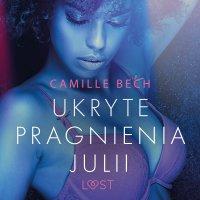 Ukryte pragnienia Julii - Camille Bech - audiobook