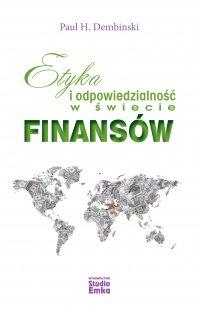 Etyka i odpowiedzialność w świecie finansów - Paul H. Dembinski - ebook