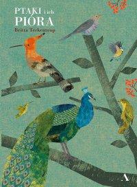 Ptaki i ich pióra - Britta Teckentrup - ebook