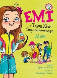 Emi i Tajny Klub Superdziewczyn. Aloha. Tom 11 - Agnieszka Mielech - ebook