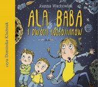 Ala Baba i dwóch rozbójników - Joanna Wachowiak - audiobook