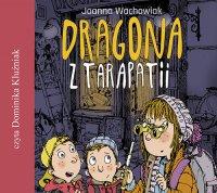 Dragona z Tarapatii - Joanna Wachowiak - audiobook