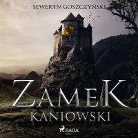 Zamek kaniowski - Seweryn Goszczyński - audiobook