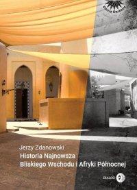 Historia Najnowsza Bliskiego Wschodu i Afryki Północnej - Jerzy Zdanowski - ebook