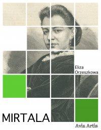 Mirtala - Eliza Orzeszkowa - ebook
