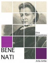 Bene nati - Eliza Orzeszkowa - ebook