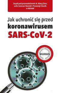 Jak uchronić się przed koronawirusem SARS-CoV-2 - Opracowanie zbiorowe - ebook