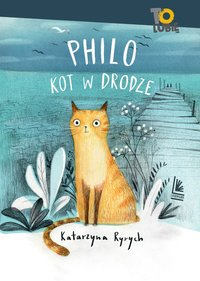 Philo. Kot w drodze - Katarzyna Ryrych - ebook