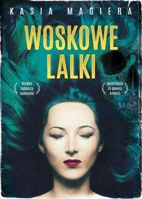 Woskowe lalki - Kasia Magiera - ebook