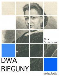 Dwa bieguny - Eliza Orzeszkowa - ebook