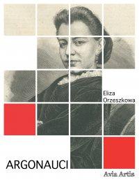 Argonauci - Eliza Orzeszkowa - ebook