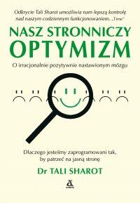 Nasz stronniczy optymizm - Tali Sharot - ebook