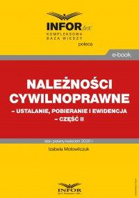 Należności cywilnoprawne – ustalanie, pobieranie i ewidencja. Część II - Izabela Motowilczuk - ebook