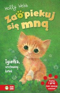 Zaopiekuj się mną. Igiełka, uratowany kotek - Holly Webb - ebook