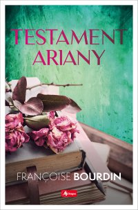 Testament Ariany - Françoise Bourdin - ebook